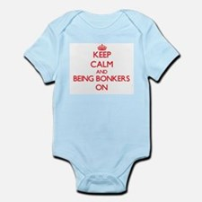 Keep Calm and Being Bonkers ON Body Suit