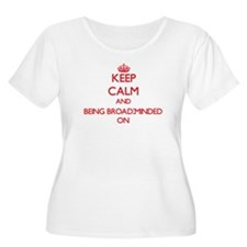 Keep Calm and Being Broad-Minded Plus Size T-Shirt