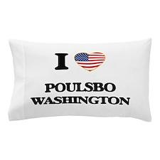 I love Poulsbo Washington Pillow Case
