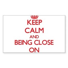 Keep Calm and Being Close ON Decal