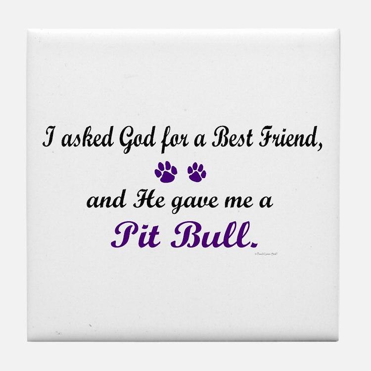 God Gave Me A Pit Bull Tile Coaster