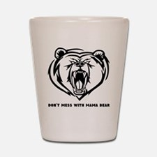 Dont Mess with Mama Bear Shot Glass