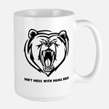 Dont Mess with Mama Bear Mugs