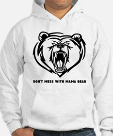 Dont Mess with Mama Bear Hoodie