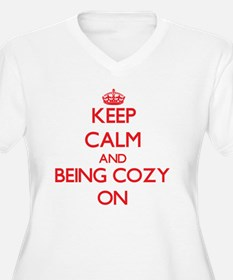 Keep Calm and Being Cozy ON Plus Size T-Shirt