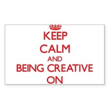 Keep Calm and Being Creative ON Decal