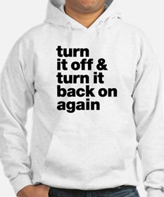 Turn It Off & Back On Again - Hoodie