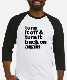 Turn It Off & Back On Again - Baseball Jersey