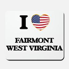 I love Fairmont West Virginia Mousepad