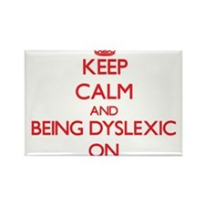Keep Calm and Being Dyslexic ON Magnets