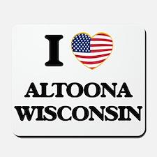 I love Altoona Wisconsin Mousepad