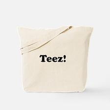 Teez! Tote Bag