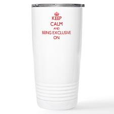 Keep Calm and BEING EXC Travel Mug