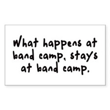 ...Stays at band camp Rectangle Decal