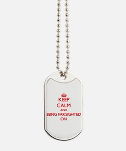 Keep Calm and Being Farsighted ON Dog Tags