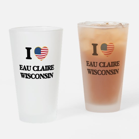 I love Eau Claire Wisconsin Drinking Glass