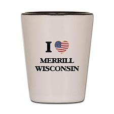 I love Merrill Wisconsin Shot Glass