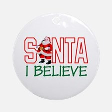 Santa I Believe Ornament (Round)