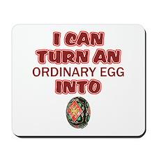 Ordinary Egg into Pysanka Mousepad