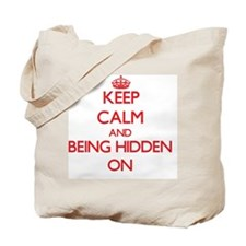 Keep Calm and Being Hidden ON Tote Bag