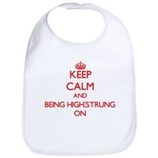 Keep Calm and Being High-Strung ON Bib