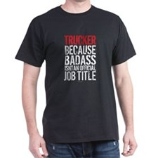 Trucker Badass Job Title T-Shirt