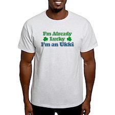 Already Lucky I'm Ukki T-Shirt