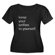 KEEP YOUR SELFIES TO YOURSELF Plus Size T-Shirt