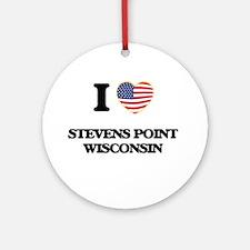 I love Stevens Point Wisconsin Ornament (Round)