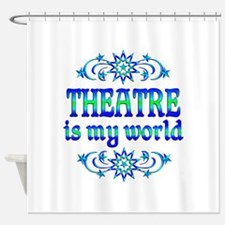 Theatre is my World Shower Curtain