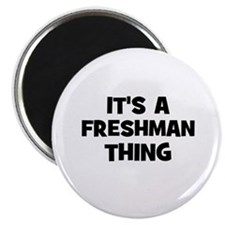 "It's a freshman Thing 2.25"" Magnet (10 pack)"