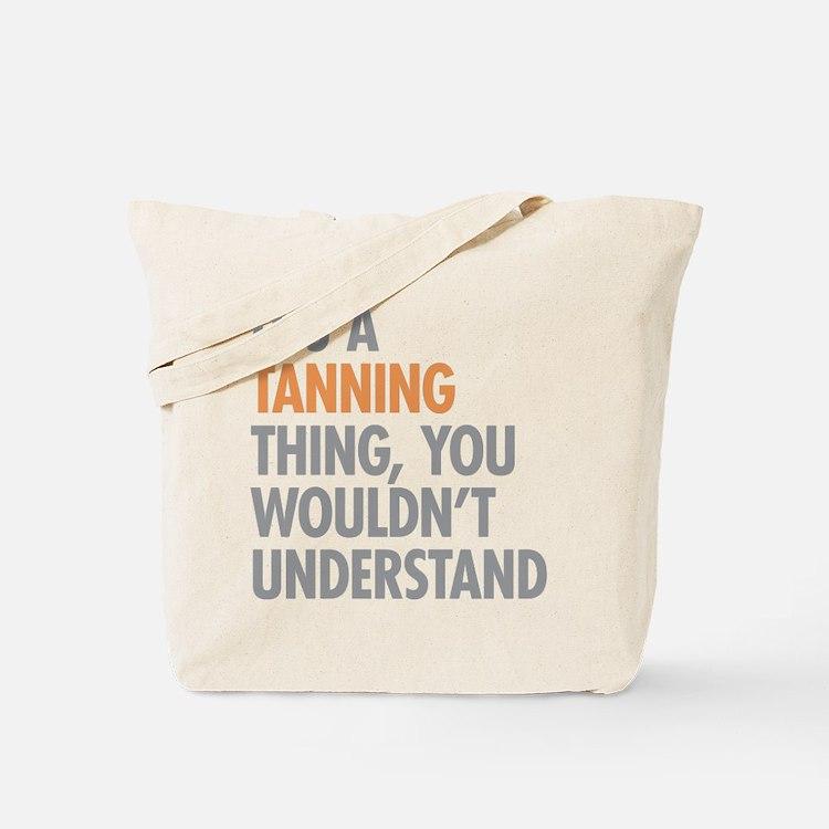 Tanning Thing Tote Bag