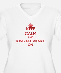 Keep Calm and Being Inseparable Plus Size T-Shirt
