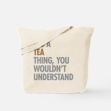 Tea Thing Tote Bag