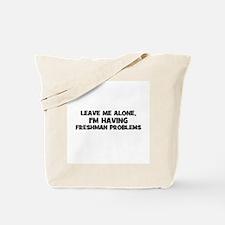 Leave Me Alone, I'm Having fr Tote Bag