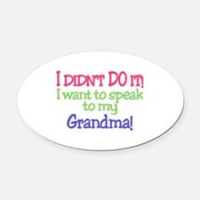 I Didnt Do It!Grandma! Oval Car Magnet