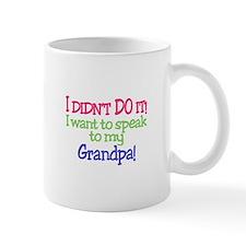 I Didnt Do It!Granpa! Mugs