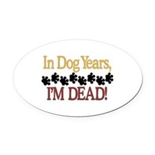 Dog Years Oval Car Magnet
