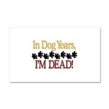 Dog Years Car Magnet 20 x 12