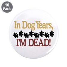 """Dog Years 3.5"""" Button (10 pack)"""