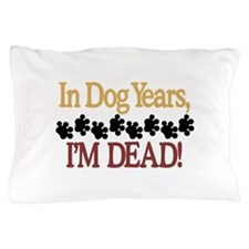 Dog Years Pillow Case