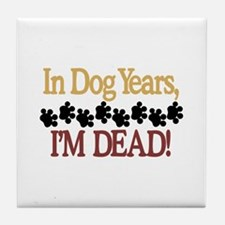 Dog Years Tile Coaster