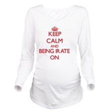 Keep Calm and Being Long Sleeve Maternity T-Shirt