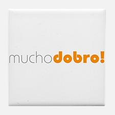 (R) Mucho Dobro! Tile Coaster
