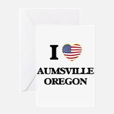 I love Aumsville Oregon Greeting Cards