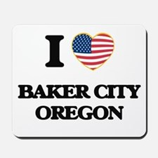 I love Baker City Oregon Mousepad