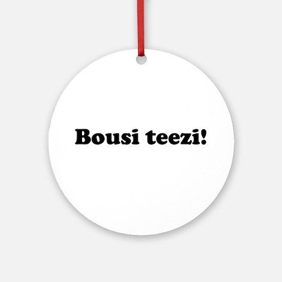 Bousi Teezi Ornament (Round)