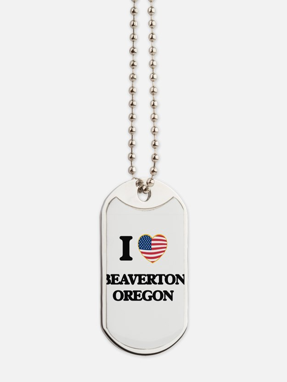 I love Beaverton Oregon Dog Tags