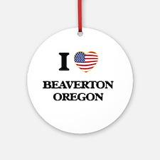 I love Beaverton Oregon Ornament (Round)