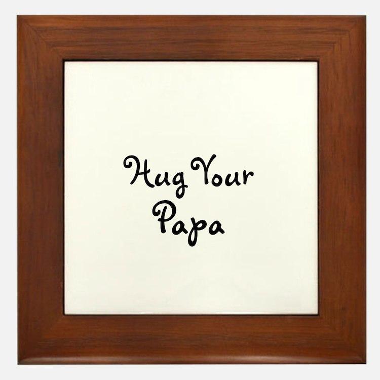 Hug Your Papa Framed Tile